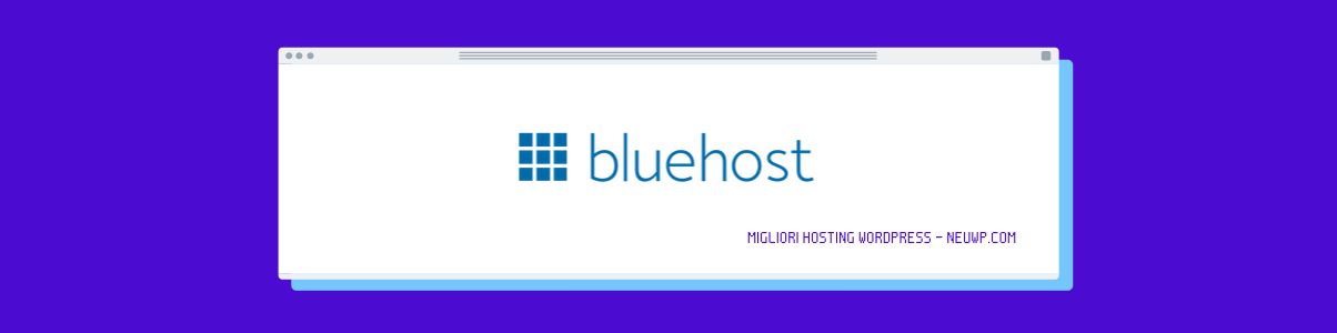 Bluehost - Migliori Hosting Wordpress - NeuWP